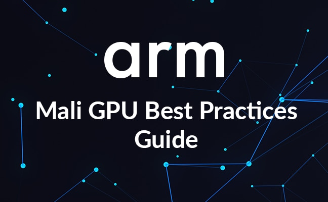 Arm Mali GPU Best Practices Developer Guide