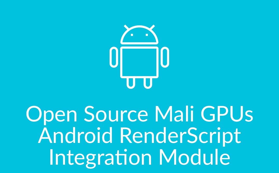 Open Source Mali GPUs Android RenderScript Integration Module