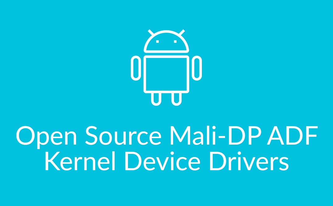 Open Source Mali-DP ADF Kernel Device Drivers