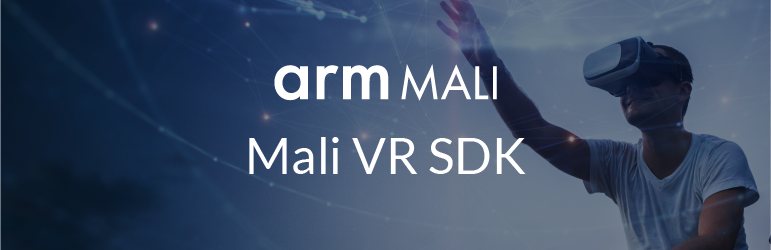 Text: arm mali, mali VR SDK.